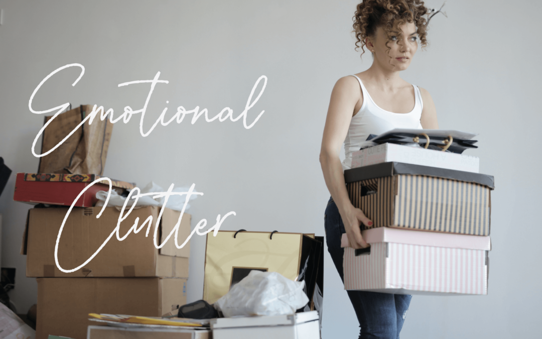 Emotional Clutter
