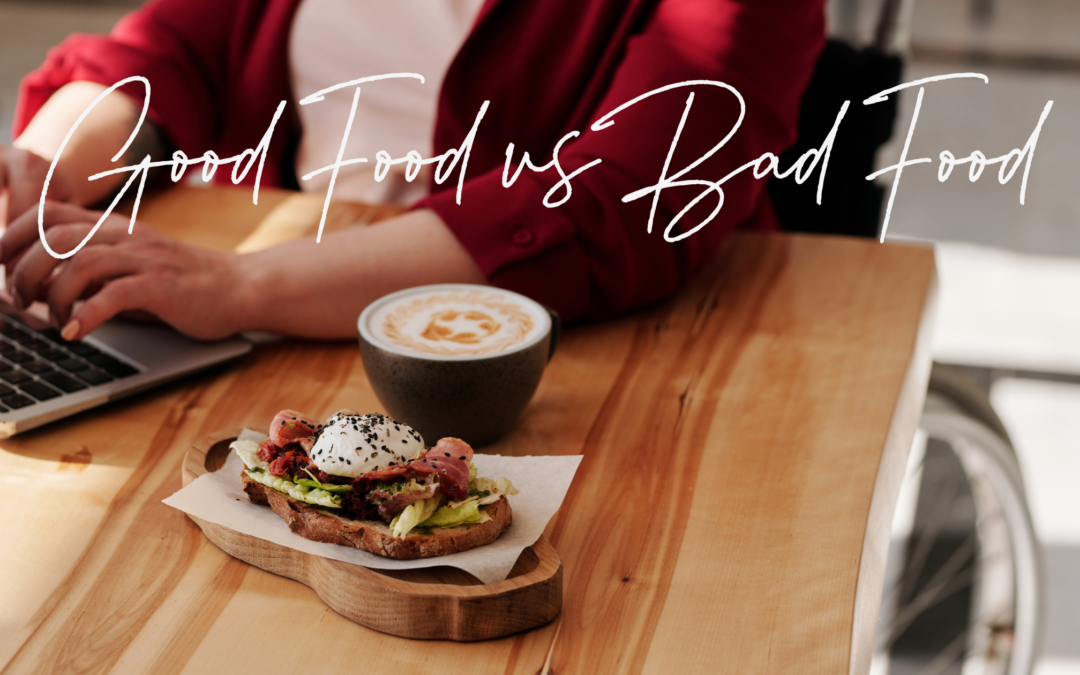 Good Food vs Bad Food – Everything in Moderation?