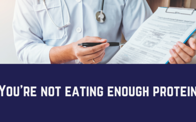 You're not eating enough protein